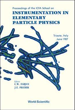Instrumentation In Elementary Particle Physics - Proceedings Of The Icfa School