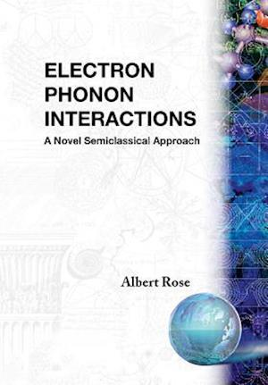 Electron Phonon Interactions: A Novel Semiclassified Approach