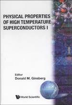 Physical Properties of High Temperature Superconductors I