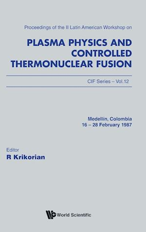 Plasma Physics And Controlled Thermonuclear Fusion - Proceedings Of The Ii Latin American Workshop