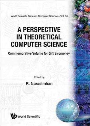 Perspective In Theoretical Computer Science, A: Commemorative Volume For Gift Siromoney