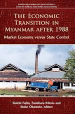 The Economic Transition in Myanmar After 1988 (Kyoto Cseas Series on Asian Studies)