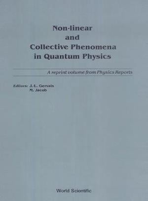 Non-linear And Collective Phenomena In Quantum Physics: A Reprint Volume From Physics Reports