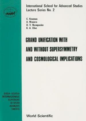 Grand Unification With And Without Supersymmetry And Cosmology Implications