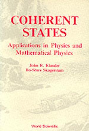 Coherent States: Applications In Physics And Mathematical Physics