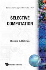 Selective Computation (SERIES IN MODERN APPLIED MATHEMATICS, nr. 4)