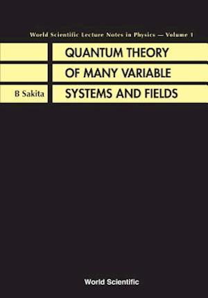 Quantum Theory Of Many Variable Systems And Fields