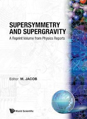 Supersymmetry And Supergravity: A Reprint Volume From Physics Reports