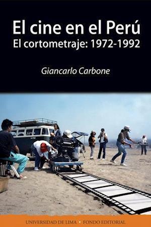 El cine en el Perú: El cortometraje 1972-1992 af Giancarlo Carbone de Mora