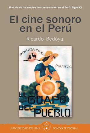 El cine sonoro en el Perú af Ricardo Bedoya