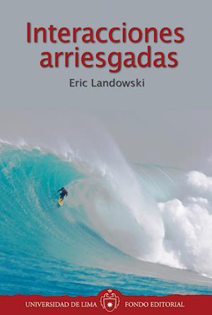 Interacciones arriesgadas af Eric Landowski
