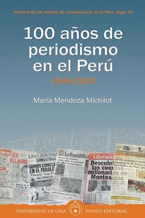100 años de periodismo en el Perú- Tomo II: 1949-2000 af María Mendoza