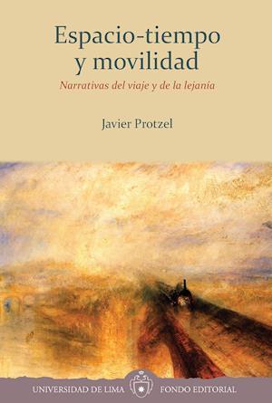Espacio-tiempo y movilidad: Narrativas del viaje y de la lejanía af Javier Protzel