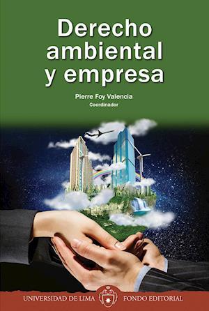 Derecho ambiental y empresa af Pierre Foy