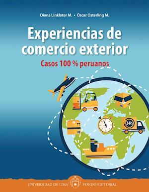 Experiencias de comercio exterior: Casos 100 % peruanos af Óscar Osterling, Diana Linklater