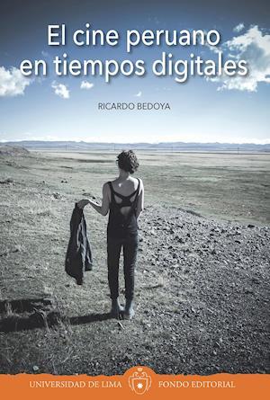 El cine peruano en tiempos digitales af Ricardo Bedoya
