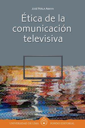 Ética de la comunicación televisiva af José Perla