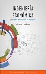 Ingeniería económica - ¿Cómo medir la rentabilidad de un proyecto?