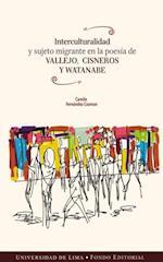 Interculturalidad y sujeto migrante en la poesía de Vallejo, Cisneros y Watanabe -