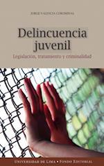 Delincuencia juvenil - Legislación, tratamiento y criminalidad