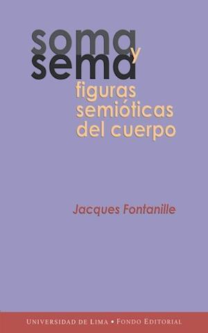 Soma y sema - Figuras semióticas del cuerpo