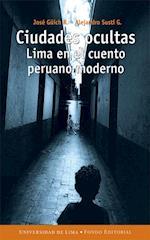 Ciudades ocultas - Lima en el cuento peruano moderno