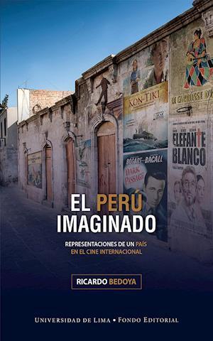 El Perú imaginado - Representaciones de un país en el cine internacional