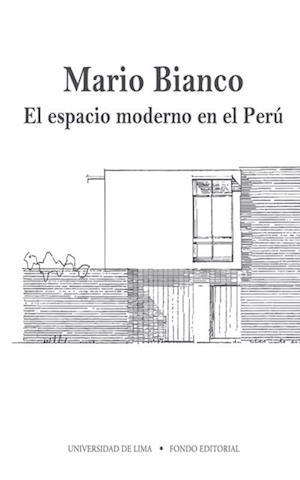 Mario Bianco - El espacio moderno en el Perú