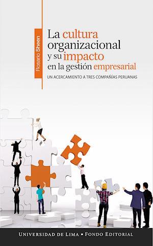 La cultura organizacional y su impacto en la gestión empresarial