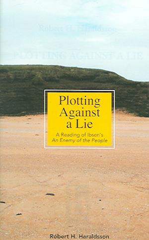 Plotting Against a Lie