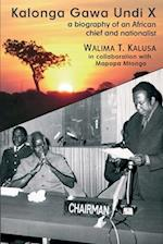 Kalonga Gawa Undi X. a Biography of an African Chief and Nationalist af Walima T Kalusa, Mapopa Mtonga