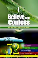 I Believe and Confess - Volume 1