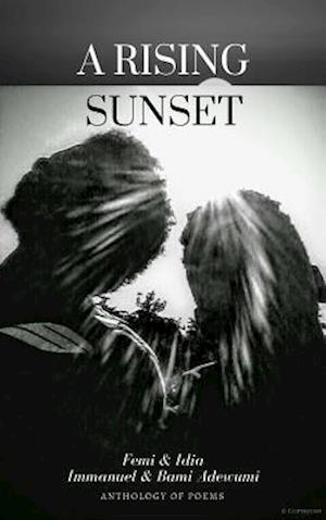 Rising Sunset af Adedewe Olufemi Adewumi, Bami Damilare Adewumi, Immanuel Damilola Adewumi