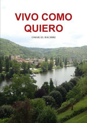 Bog, paperback Vivo Como Quiero af Omar El Bachiri