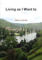 Living as I Want to