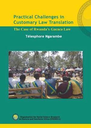 Practical Challenges in Customary Law Translation