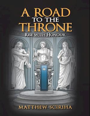 Road to the Throne: Rise With Honour af Matthew Sciriha