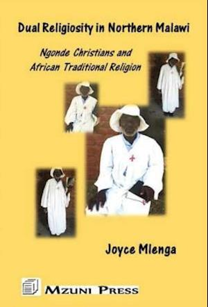 Dual Religiosity in Northern Malawi af Joyce Mlenga