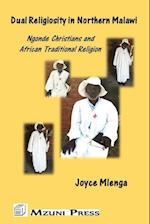 Dual Religiosity in Northern Malawi: Ngonde Christians and African Traditional Religion af Joyce Mlenga