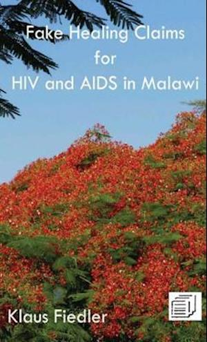 Fake Healing Claims for HIV and Aids in Malawi af Klaus Fiedler