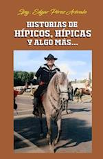 Historias de Hipicos, Hipicas y Algo Mas