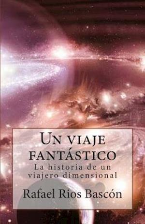 Bog, paperback Un Viaje Fantastico af MR Rafael Rios