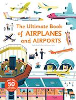 Ultimate Book of Airplanes and Airports (Ultimate Book of)