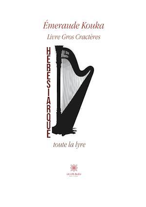 Hérésiarque toute la lyre - Livre Gros Cractères