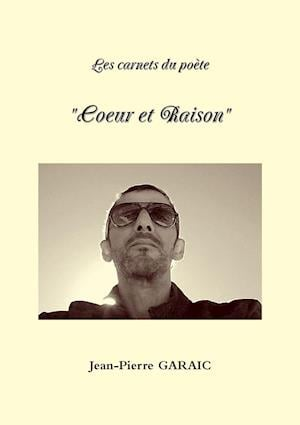"""Les carnets du poète  """"Coeur et Raison"""""""