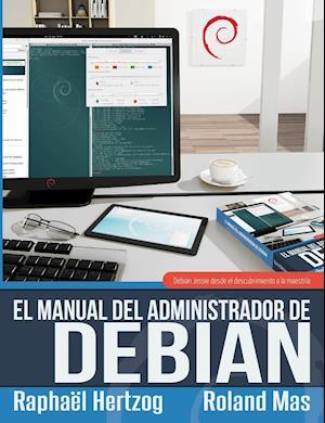 Bog, paperback El Manual del Administrador de Debian af Roland Mas, Rapha'l Hertzog