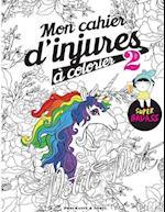 Mon Cahier D'Injures a Colorier 2