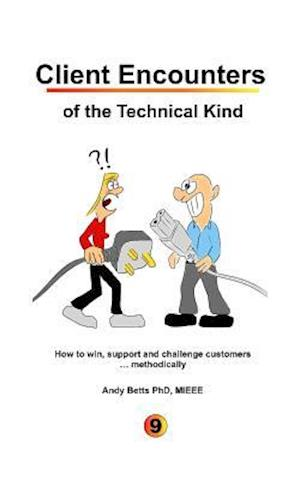 Client Encounters of the Technical Kind af Andrew K Betts