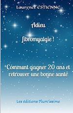 Adieu Fibromyalgie ! af Laurence Estienne