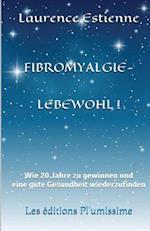 Fibromyalgie - Lebewohl !